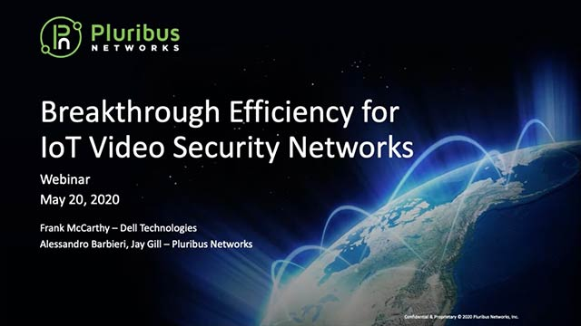 Webinar: Breakthrough Efficiency for IoT Video Security Networks