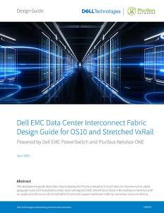 Dell EMC Data Center Interconnect Fabric Design Guide for OS10 and Stretched VxRail