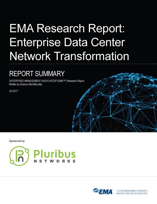 EMA Research Report: Enterprise Data Center Network Transformation