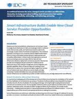 IDC Technology Spotlight: Smart Infrastructure Builds Enable New Cloud Service Provider Opportunities