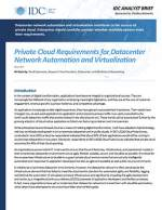IDC Analyst Brief: Private Cloud Requirements for Datacenter Network Automation and Virtualization