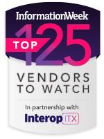 InformationWeek Top 125 Vendors to Watch