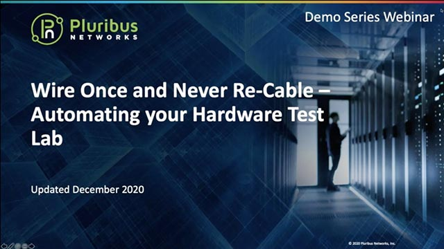 Pluribus Demo Series: Wire Once and Never Re-Cable – Automating your Hardware Test Lab