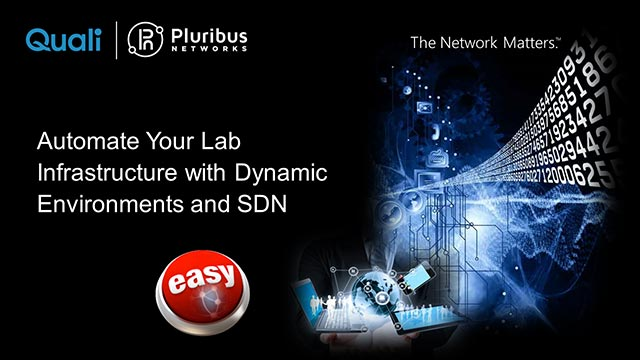 Quali and Pluribus: Automate Your Lab Infrastructure with Dynamic Environments and SDN - Webinar