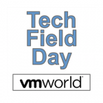 Tech Field Day VMworld