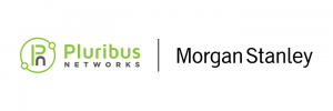 Pluribus Networks and Morgan Stanley
