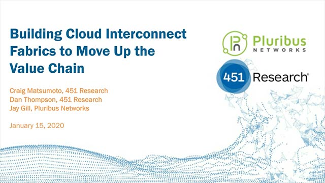 Webinar: Building Cloud Interconnect Fabrics to Move Up the Value Chain
