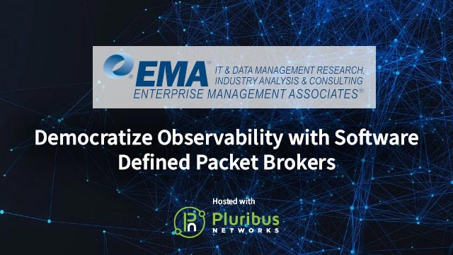 EMA Webinar: Democratize Observability with Software Defined Packet Brokers